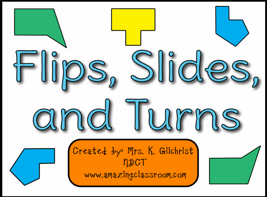 Geometry Flips, Slides, and Turns